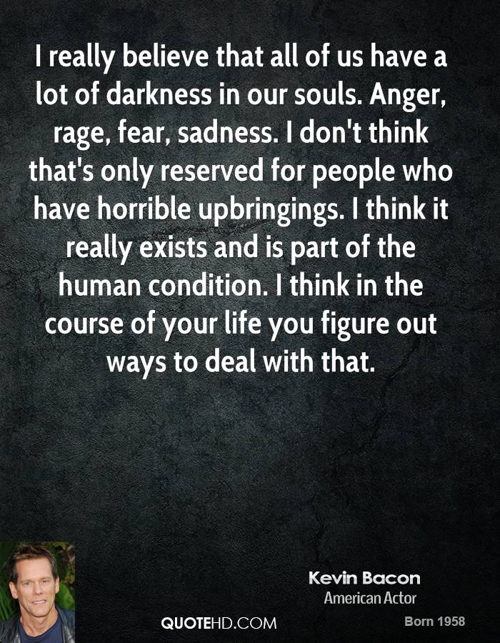 Sayings About Anger And Rage: Kevin Bacon Anger Quotes