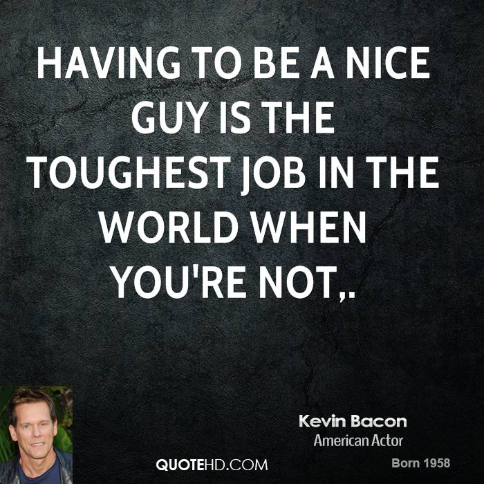 I Am A Nice Person Quotes: Kevin Bacon Quotes. QuotesGram