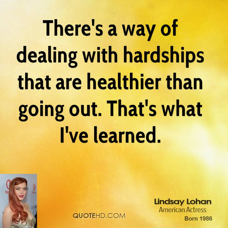 Hardships In Relationships Quotes: Lindsay Lohan Quotes