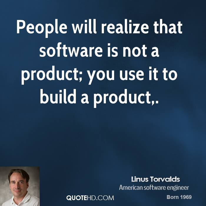 People will realize that software is not a product; you use it to build a product.