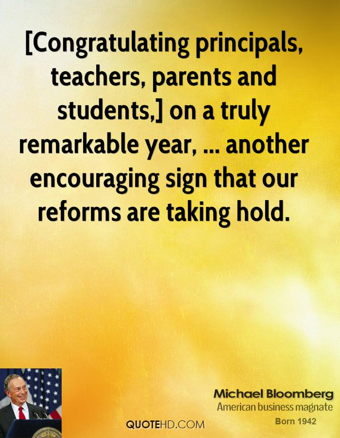 [Congratulating principals, teachers, parents and students,] on a truly remarkable year, ... another encouraging sign that our reforms are taking hold.