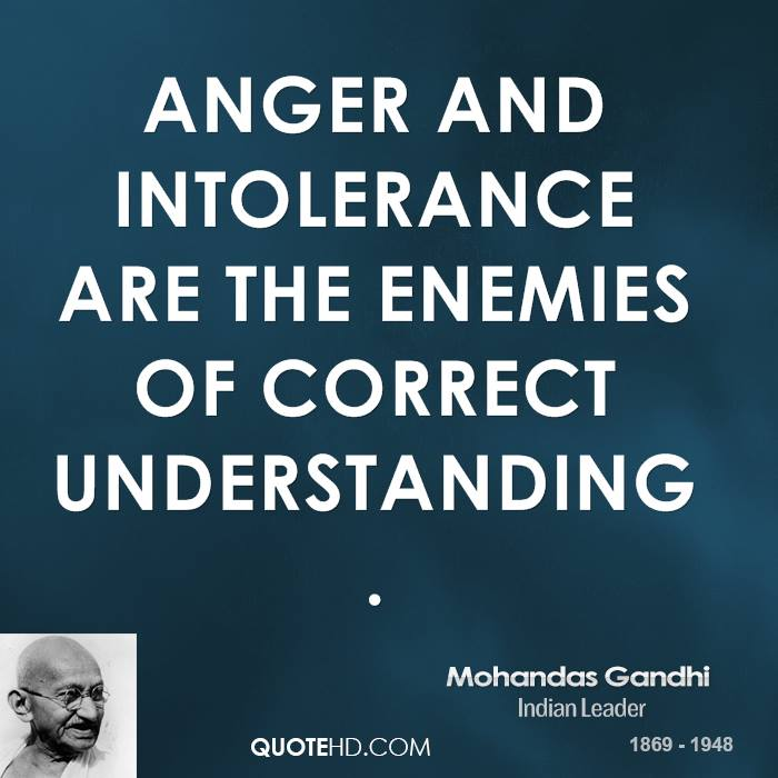 Anger and intolerance ...