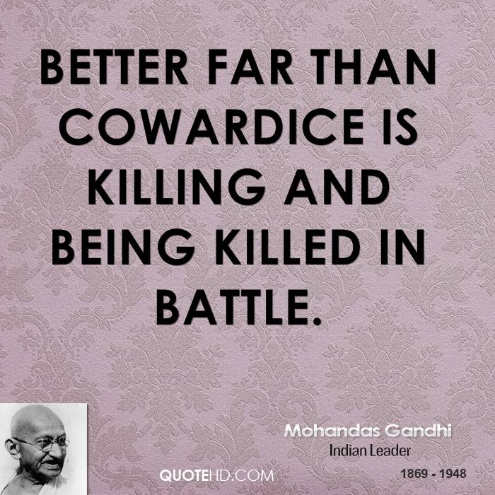 Better far than cowardice is killing and being killed in battle.
