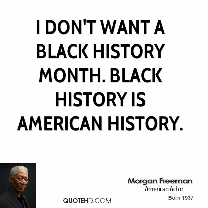 Black History Month Quotes Interesting Morgan Freeman History Quotes  Quotehd