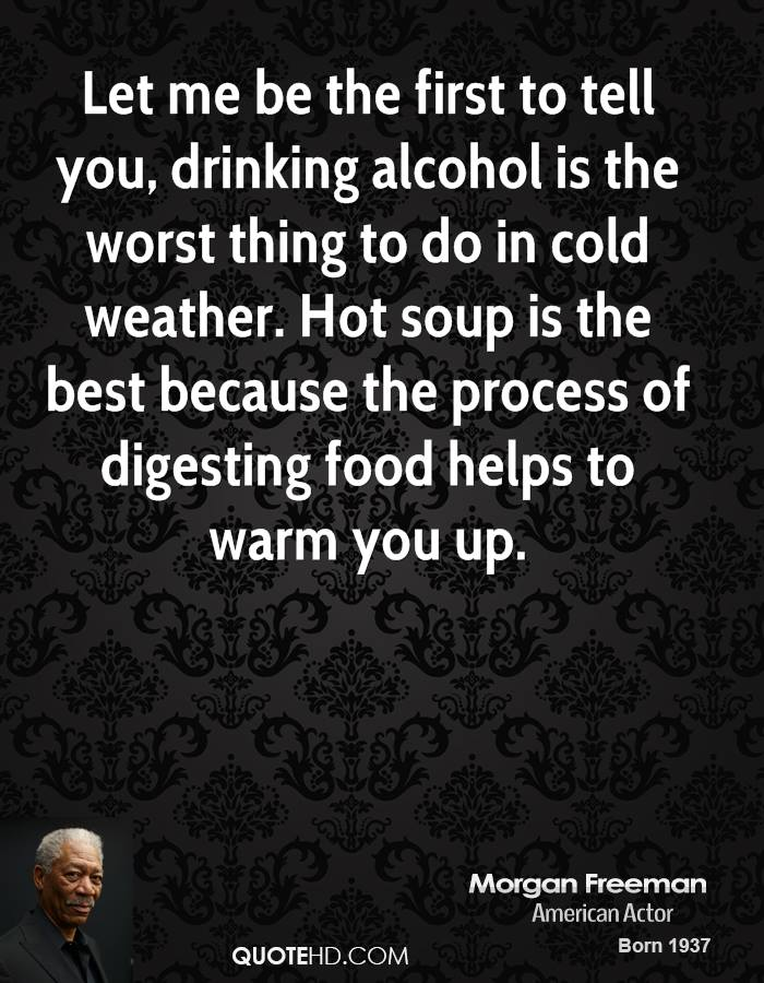 Morgan Freeman Food Quotes QuoteHD Gorgeous Cold Weather Quotes