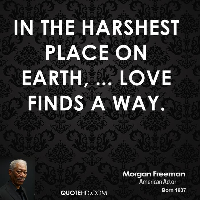 Love Finds A Way Quotes: Morgan Freeman Quotes