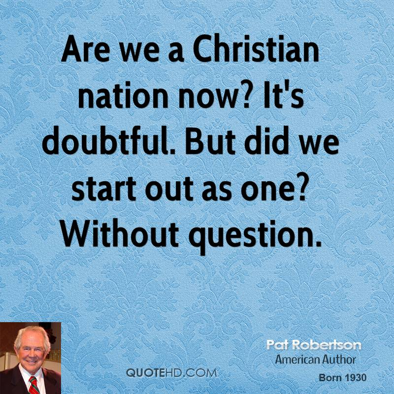 Are we a Christian nation now? It's doubtful. But did we start out as one? Without question.