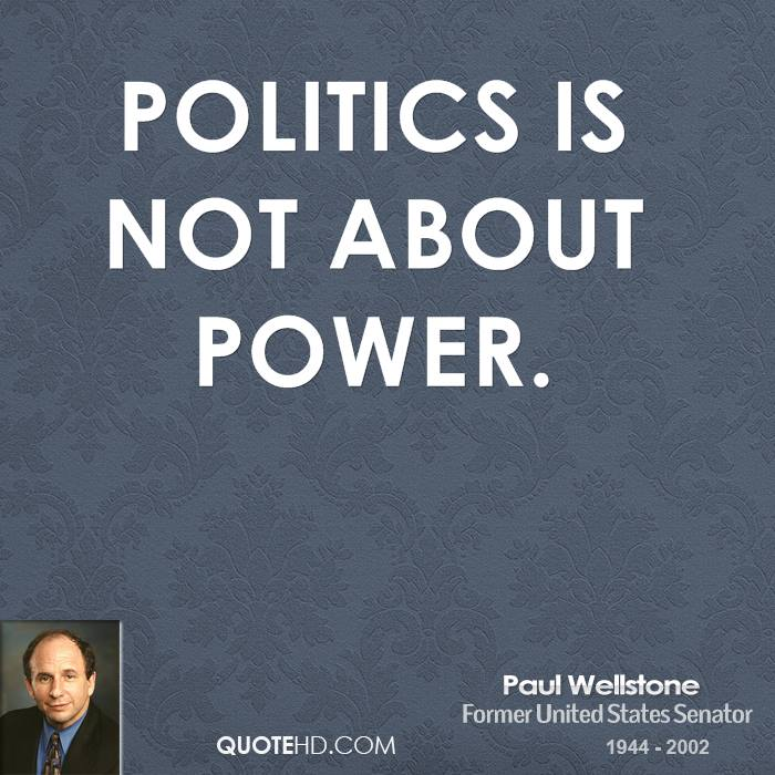 Politics is not about power.
