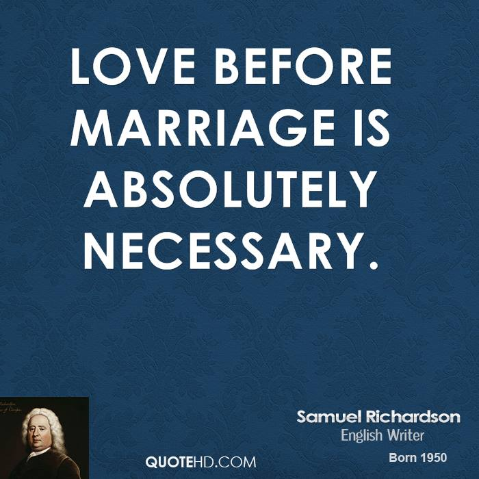 Love before marriage is absolutely necessary.