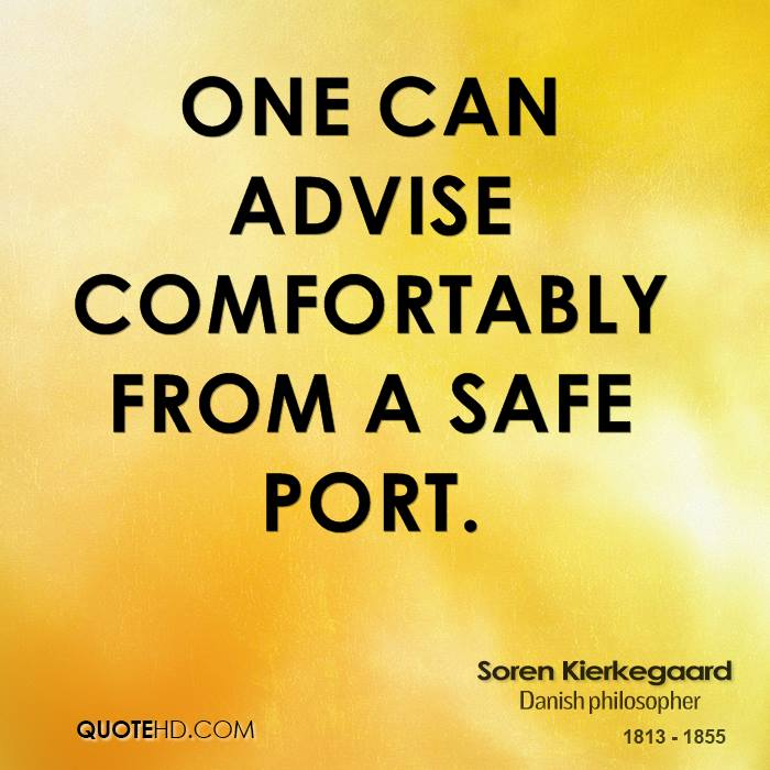 One can advise comfortably from a safe port.
