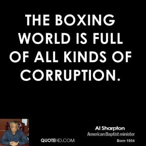 The boxing world is full of all kinds of corruption.