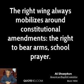 The right wing always mobilizes around constitutional amendments: the right to bear arms, school prayer.