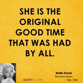 She is the original good time that was had by all.