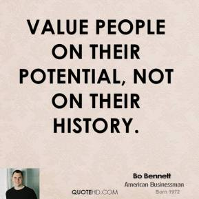 Value people on their potential, not on their history.
