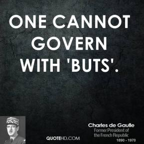 One cannot govern with 'buts'.