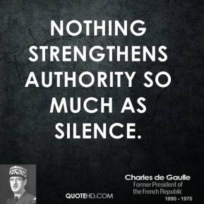 Nothing strengthens authority so much as silence.