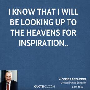 I know that I will be looking up to the heavens for inspiration.