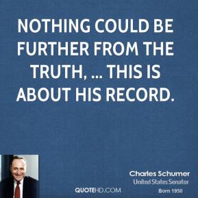 Nothing could be further from the truth, ... This is about his record.