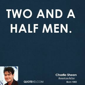 Two and a Half Men.