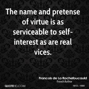 francois-de-la-rochefoucauld-writer-the-name-and-pretense-of-virtue - Quote For The Day - Quotable Quotes