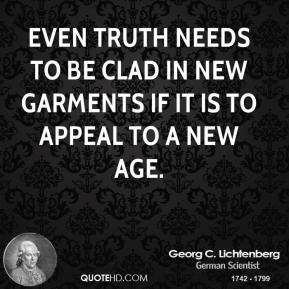 Even truth needs to be clad in new garments if it is to appeal to a new age.
