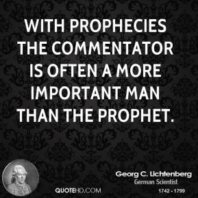 With prophecies the commentator is often a more important man than the prophet.