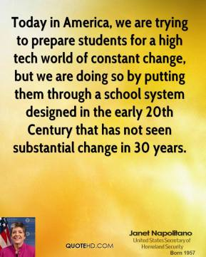 Today in America, we are trying to prepare students for a high tech world of constant change, but we are doing so by putting them through a school system designed in the early 20th Century that has not seen substantial change in 30 years.