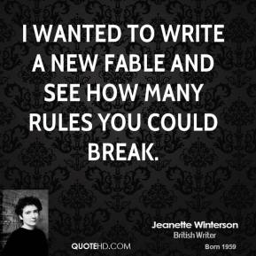 Jeanette Winterson - I wanted to write a new fable and see how many rules you could break.