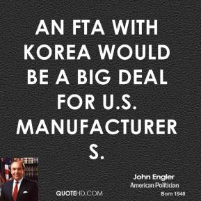 An FTA with Korea would be a big deal for U.S. manufacturers.