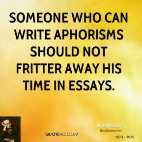 essays and aphorisms quotes 97 quotes from essays and aphorisms: 'a man can be himself only so long as he is alone and if he does not love solitude, he will not love freedom for i.