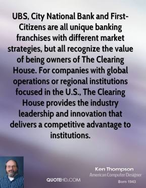 UBS, City National Bank and First-Citizens are all unique banking franchises with different market strategies, but all recognize the value of being owners of The Clearing House. For companies with global operations or regional institutions focused in the U.S., The Clearing House provides the industry leadership and innovation that delivers a competitive advantage to institutions.