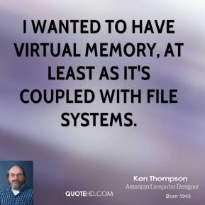 I wanted to have virtual memory, at least as it's coupled with file systems.