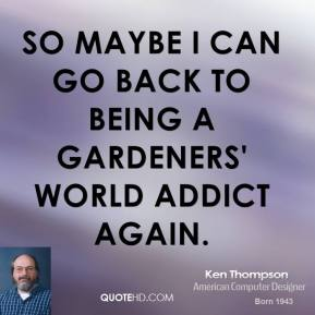 So maybe I can go back to being a Gardeners' World addict again.