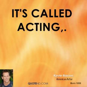 It's called acting.