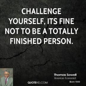 Leigh Steinberg - Challenge yourself, its fine not to be a totally finished person.