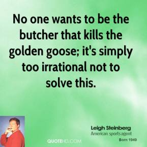 No one wants to be the butcher that kills the golden goose; it's simply too irrational not to solve this.