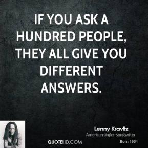 If you ask a hundred people, they all give you different answers.