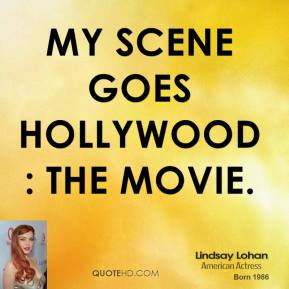 Lindsay Lohan  - My Scene Goes Hollywood: The Movie.