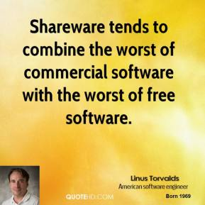 Shareware tends to combine the worst of commercial software with the worst of free software.