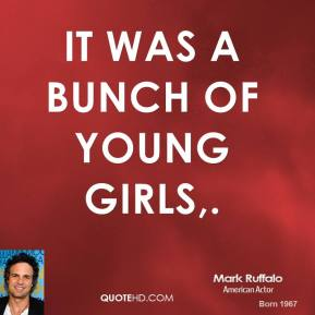 It was a bunch of young girls.