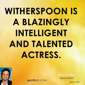 Witherspoon is a blazingly intelligent and talented actress.