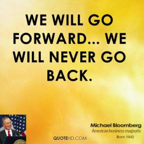 We will go forward... we will never go back.