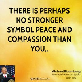 There is perhaps no stronger symbol peace and compassion than you.