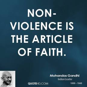 Non-violence is the article of faith.