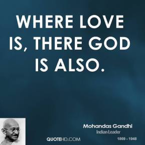 Where love is, there God is also.