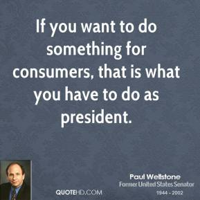 If you want to do something for consumers, that is what you have to do as president.