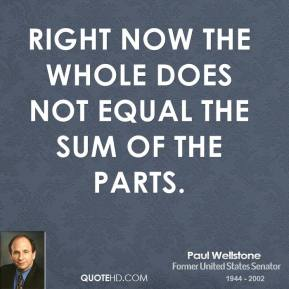 Right now the whole does not equal the sum of the parts.