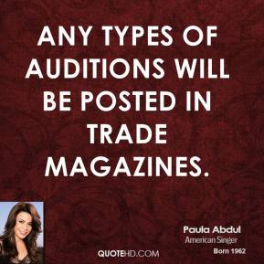 Any types of auditions will be posted in trade magazines.