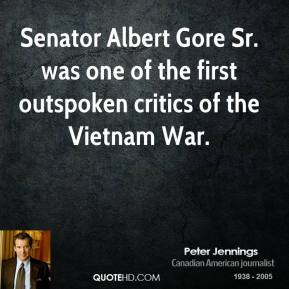 Peter Jennings - Senator Albert Gore Sr. was one of the first outspoken critics of the Vietnam War.