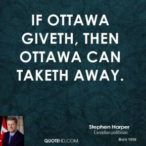 If Ottawa giveth, then Ottawa can taketh away.